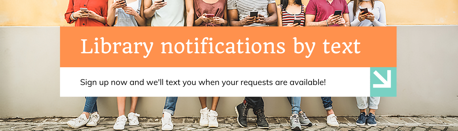 Sign up for text notifications