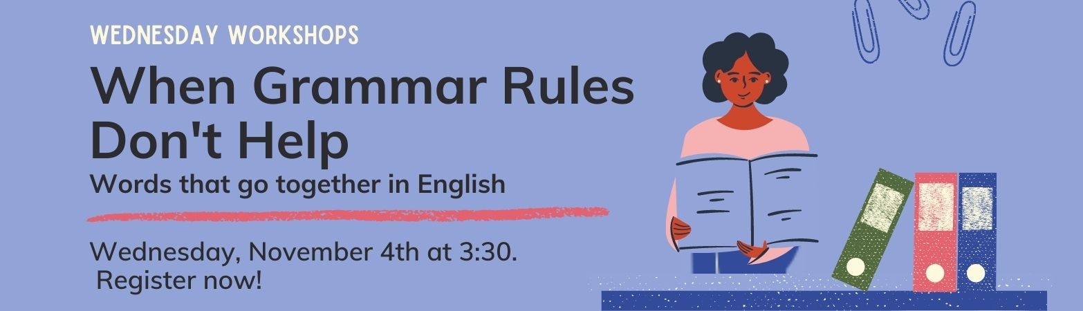Workshop Wednesdays: When Grammar Rules Don't Help