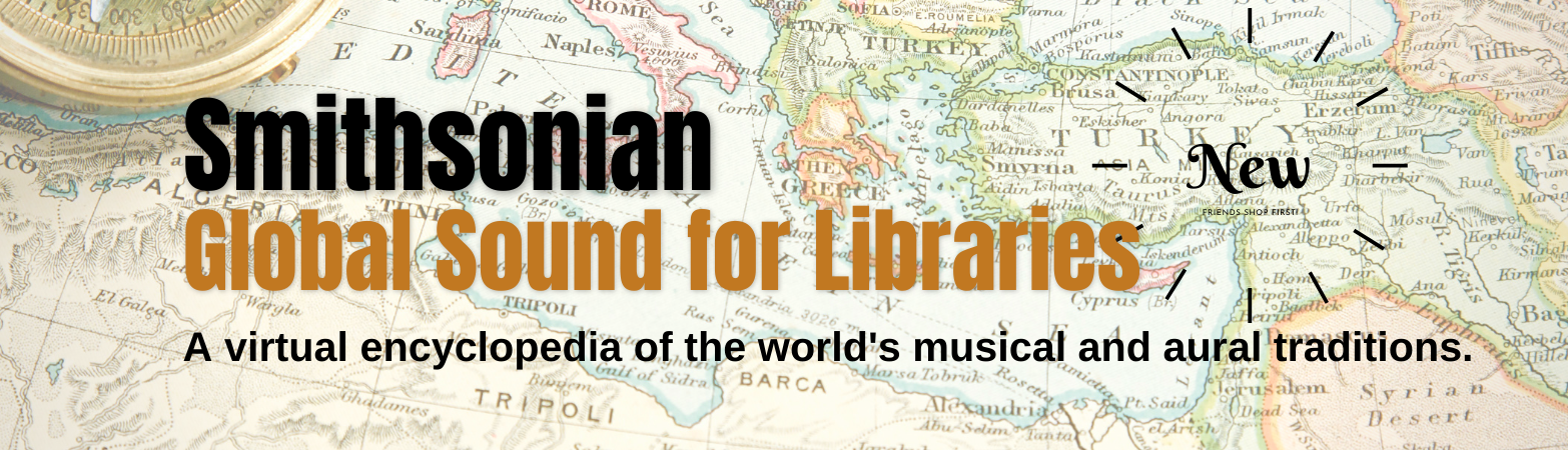 New Streaming Service: Smithsonian Global Sound for Libraries